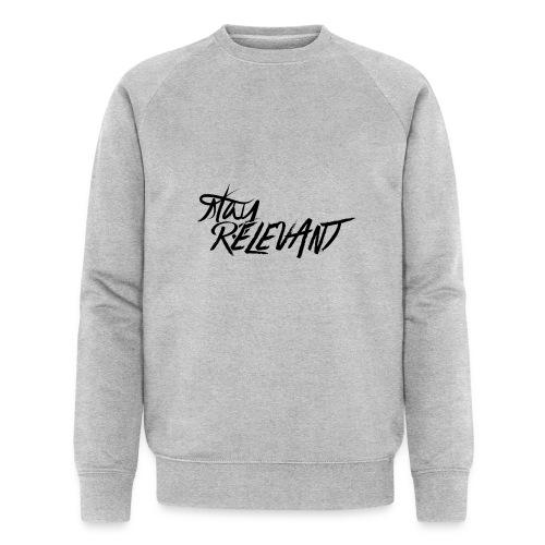 stay relevant png - Men's Organic Sweatshirt