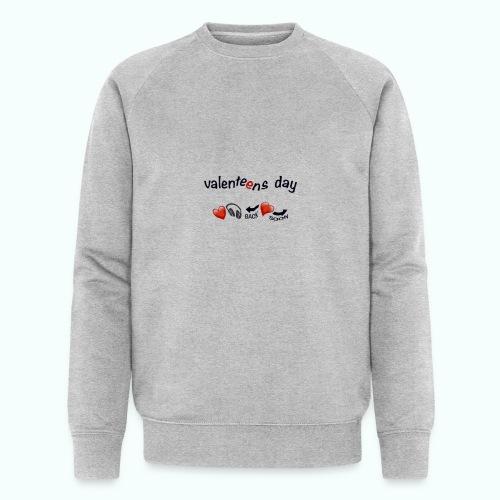 valenteens day - Männer Bio-Sweatshirt