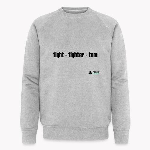 tight - tighter - tom - Männer Bio-Sweatshirt von Stanley & Stella