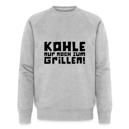 Kohle nur noch zum Grillen - Logo - Männer Bio-Sweatshirt von Stanley & Stella