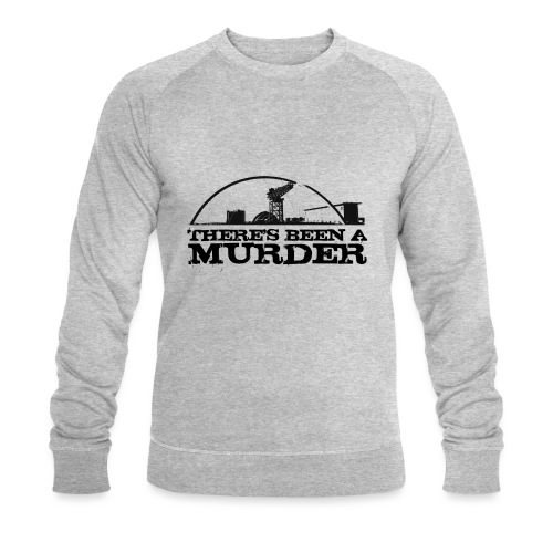 There s Been A Murder - Men's Organic Sweatshirt by Stanley & Stella