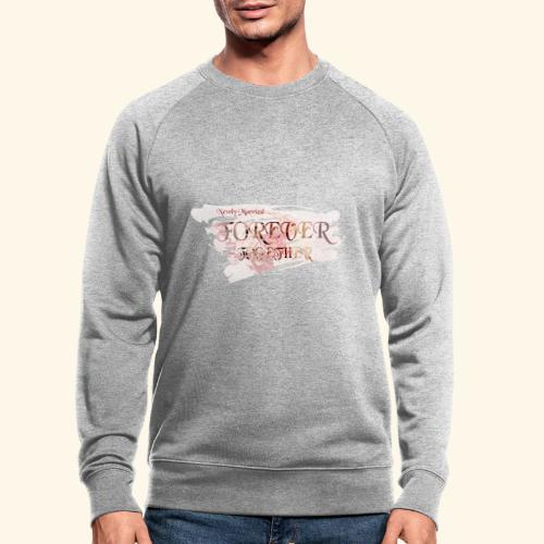 "Newly married together forever ""weddingcontest"" - Men's Organic Sweatshirt"