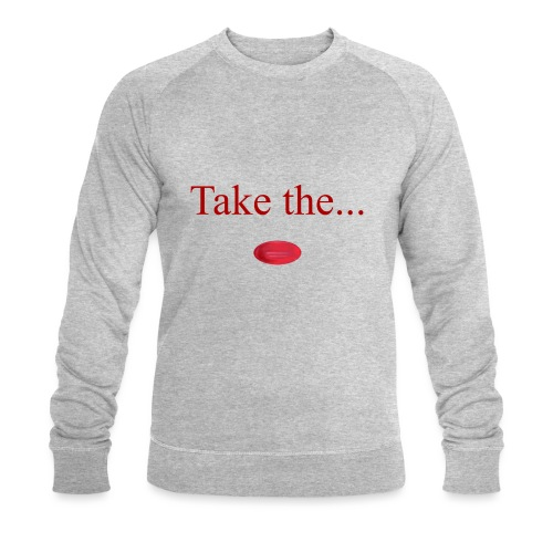 Take The Red Pill - Men's Organic Sweatshirt by Stanley & Stella