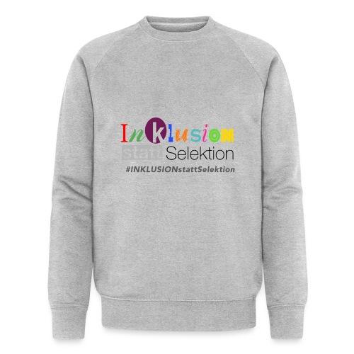 Inklusion statt Selektion - Männer Bio-Sweatshirt von Stanley & Stella