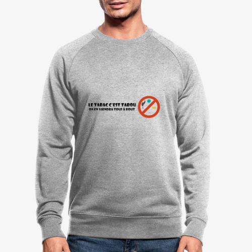 Le tabac c'est tabou - Sweat-shirt bio