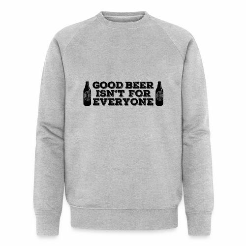 Good Beer - Men's Organic Sweatshirt