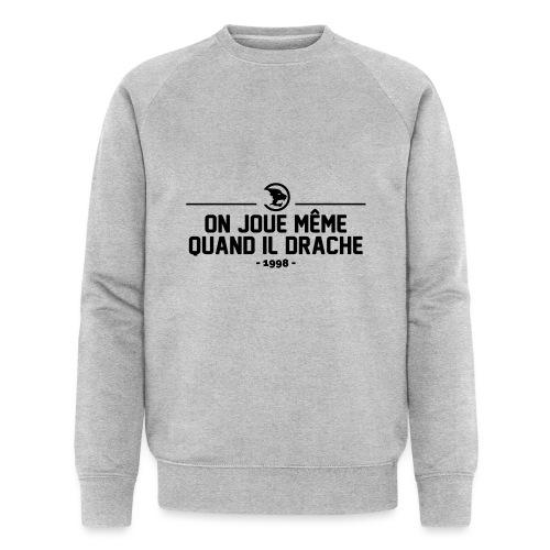 On Joue Même Quand Il Dr - Men's Organic Sweatshirt by Stanley & Stella