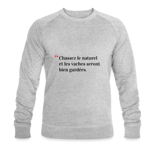 Chassez le naturel - Sweat-shirt bio Stanley & Stella Homme