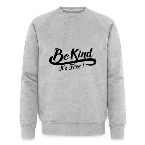 be kind it's free - Men's Organic Sweatshirt by Stanley & Stella