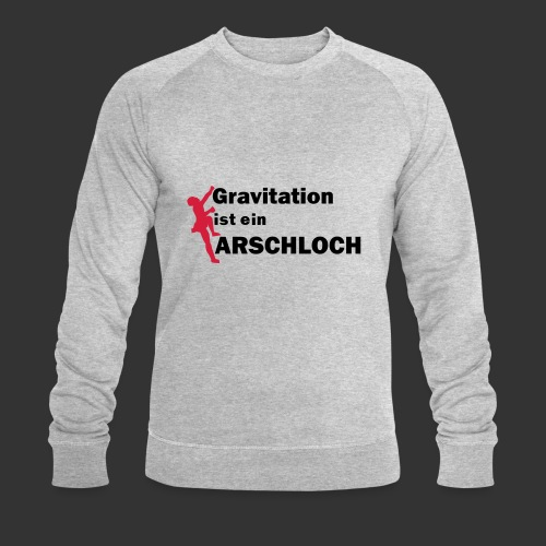 Gravitation Arschloch - Männer Bio-Sweatshirt