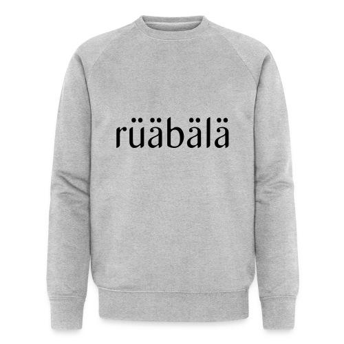 rüäbäla - Männer Bio-Sweatshirt