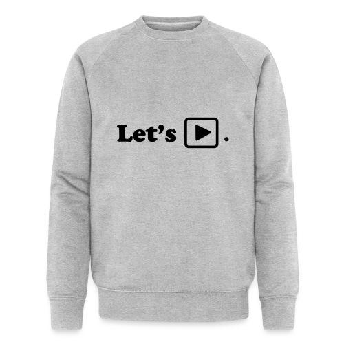 Let's play. - Sweat-shirt bio Stanley & Stella Homme