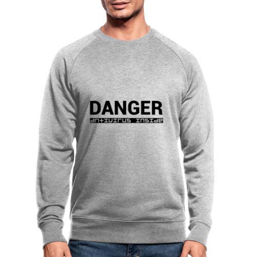 DANGER_antivirus_inside - Men's Organic Sweatshirt