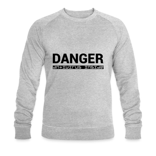 DANGER_antivirus_inside - Men's Organic Sweatshirt by Stanley & Stella