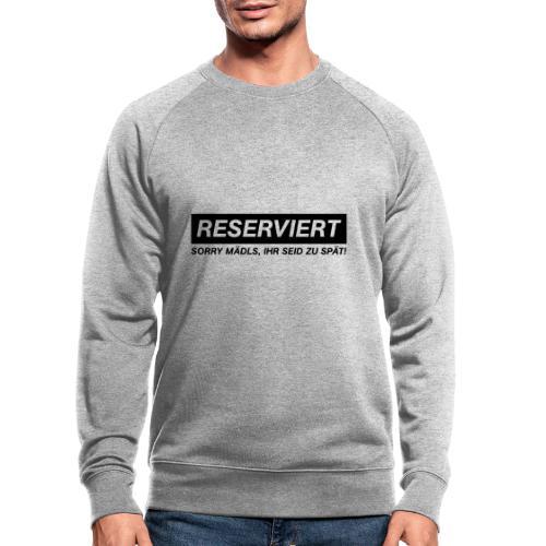 reserviert für männer 01 - Männer Bio-Sweatshirt