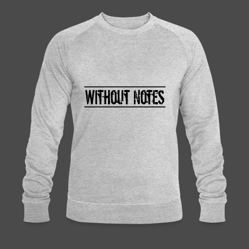 Without Notes Schriftzug Nummer 1 - Männer Bio-Sweatshirt von Stanley & Stella