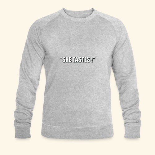 SHE TASTES LOGO WHITE WIT - Men's Organic Sweatshirt by Stanley & Stella