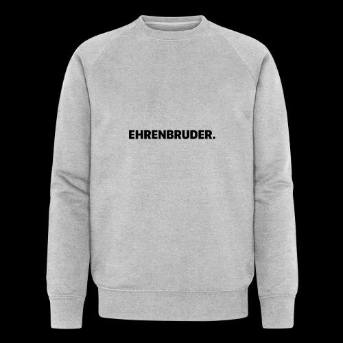 EHRENBRUDER-Black - Männer Bio-Sweatshirt von Stanley & Stella