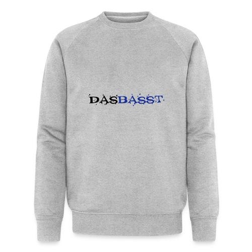 das basst - Männer Bio-Sweatshirt