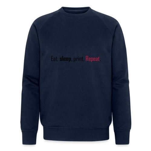 Eat, sleep, print. Repeat. - Men's Organic Sweatshirt
