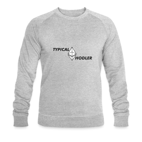 Typical ETH Hodler - Men's Organic Sweatshirt by Stanley & Stella
