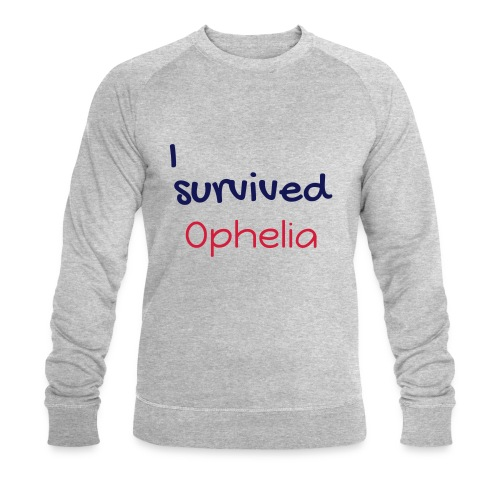 ISurvivedOphelia - Men's Organic Sweatshirt