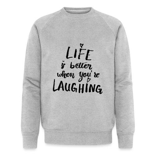Life is better - Männer Bio-Sweatshirt von Stanley & Stella