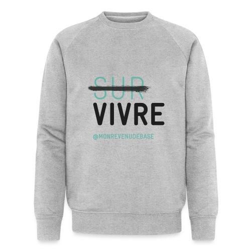 Vivre plutôt que survivre - Sweat-shirt bio