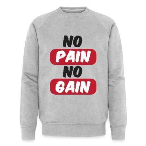 no pain no gain t shirt design fitness - Felpa ecologica da uomo di Stanley & Stella