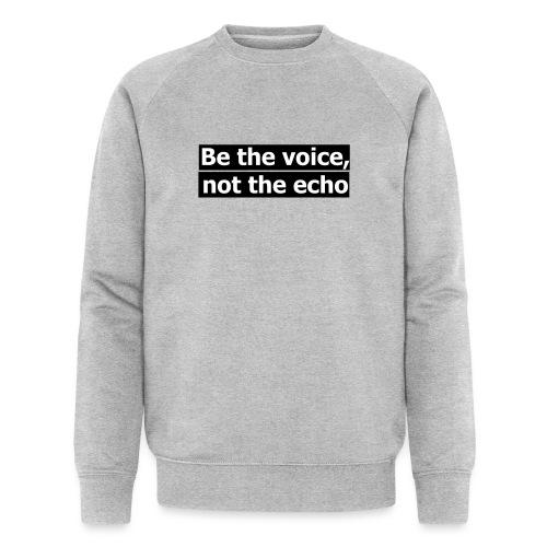 être la voix pas l'écho - Sweat-shirt bio Stanley & Stella Homme