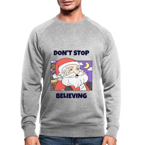 Stygg julegenser -Don't stop believing - Økologisk sweatshirt for menn