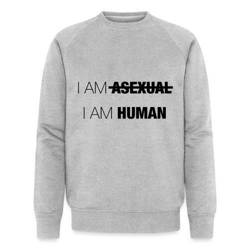 I AM ASEXUAL - I AM HUMAN - Men's Organic Sweatshirt