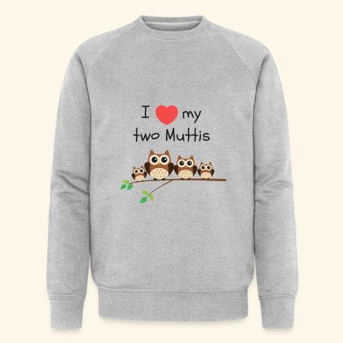 I love my two Muttis - Sweat-shirt bio Stanley & Stella Homme