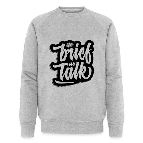 no brief, no talk - Männer Bio-Sweatshirt