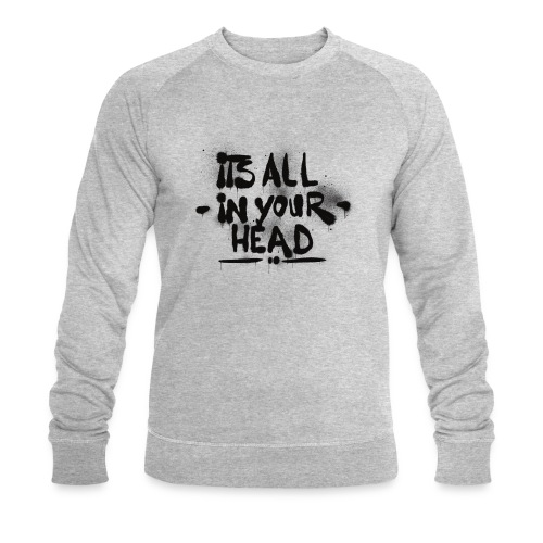 It s All In Your Head - Økologisk sweatshirt til herrer