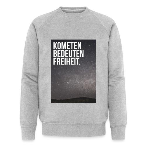 Kometen bedeuten Freiheit. - Männer Bio-Sweatshirt von Stanley & Stella