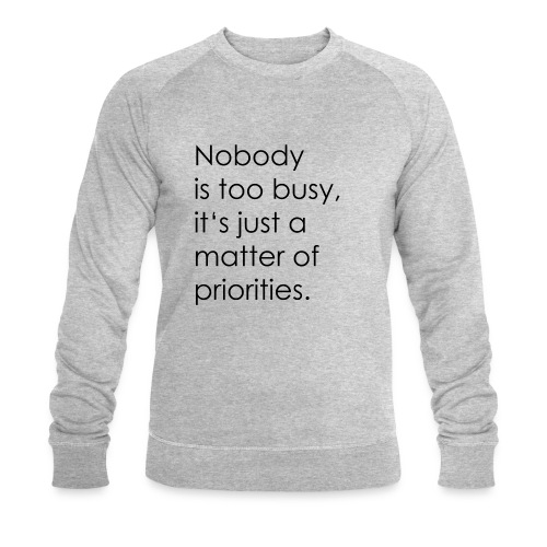 Priorities | motivation - Men's Organic Sweatshirt by Stanley & Stella