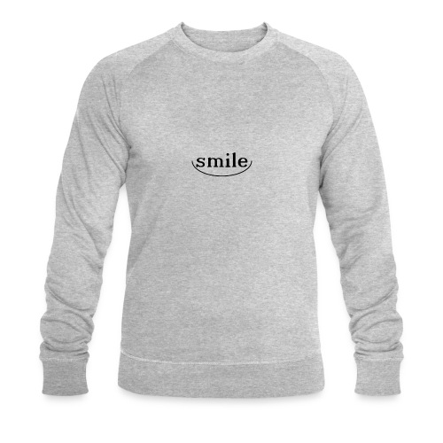 Do not you even want to smile? - Men's Organic Sweatshirt by Stanley & Stella