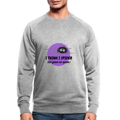 I think I spider! - Männer Bio-Sweatshirt