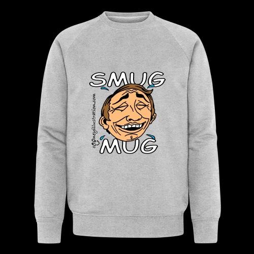 Smug Mug! - Men's Organic Sweatshirt by Stanley & Stella