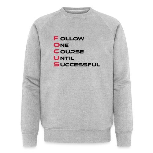 Follow one course until Successful - Männer Bio-Sweatshirt von Stanley & Stella