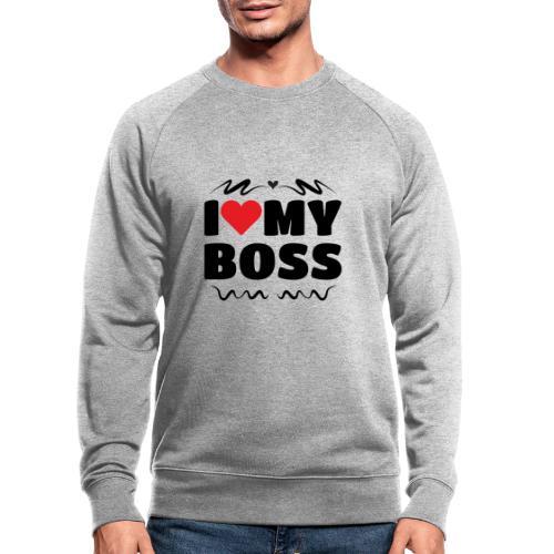 I love my Boss - Men's Organic Sweatshirt