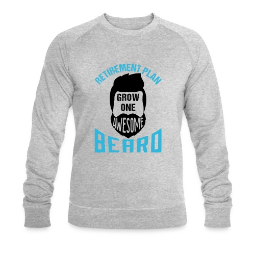 Retirement Plan Grow One Awesome Beard - Männer Bio-Sweatshirt