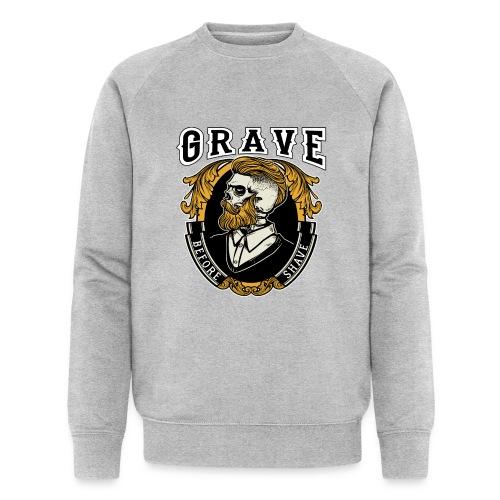 Grave Before Shave Bearded - Männer Bio-Sweatshirt