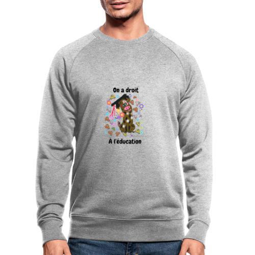 On a droit à l'éducation - Sweat-shirt bio