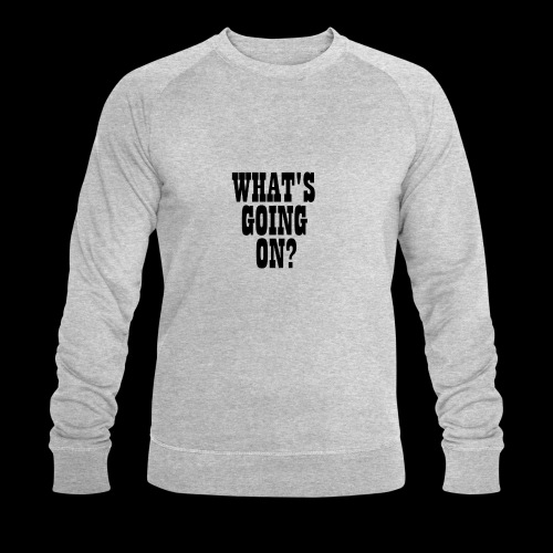 What's Going On? The Snuts - Men's Organic Sweatshirt