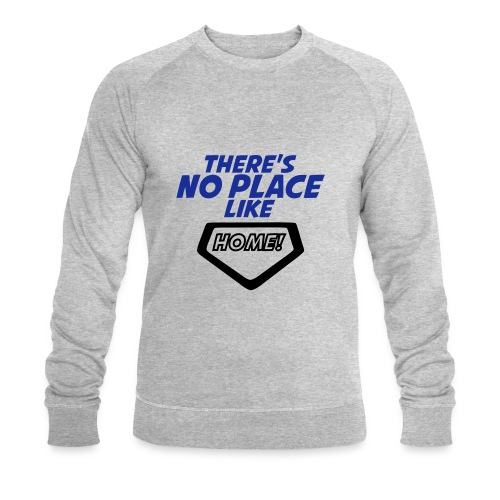 There´s no place like home - Men's Organic Sweatshirt by Stanley & Stella