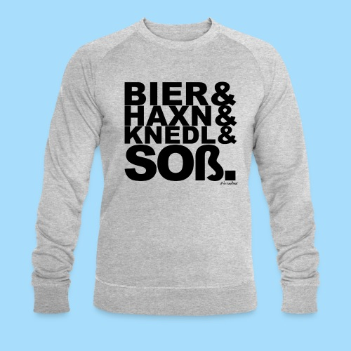 Bier & Haxn & Knedl & Soß. - Männer Bio-Sweatshirt