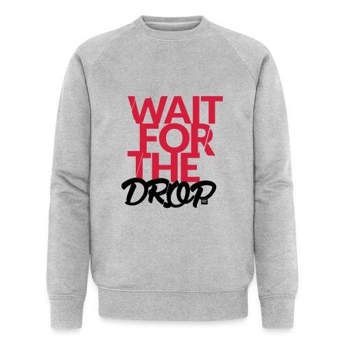 Wait for the Drop - Party - Männer Bio-Sweatshirt