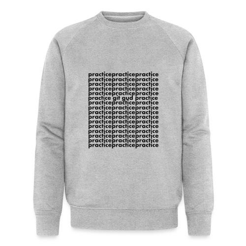 No shortcuts - Men's Organic Sweatshirt by Stanley & Stella